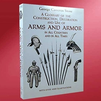 George Stones' Arms and Armor - widely considered the definitive reference on arms and armors  from all times and countries.